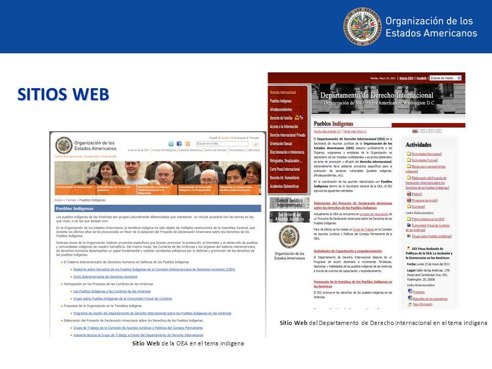 Sitio Web de la OEA en el tema indígena SITIOS WEB Sitio Web del Departamento de Derecho Internacional en el tema indígena