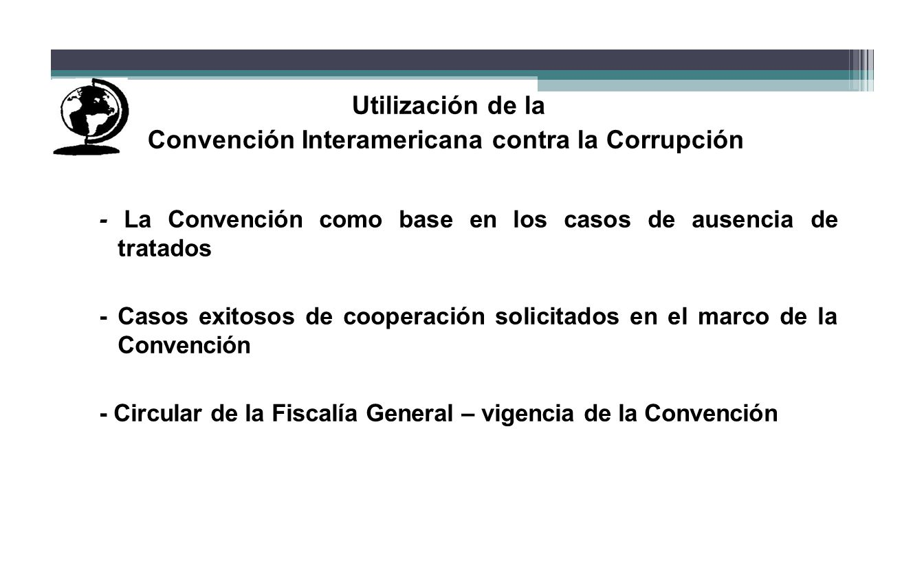Utilización de la Convención Interamericana contra la Corrupción - La Convención como base en los casos de ausencia de tratados - Casos exitosos de co