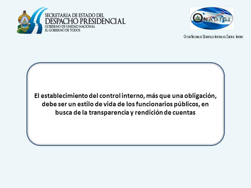 El establecimiento del control interno, más que una obligación, debe ser un estilo de vida de los funcionarios públicos, en busca de la transparencia