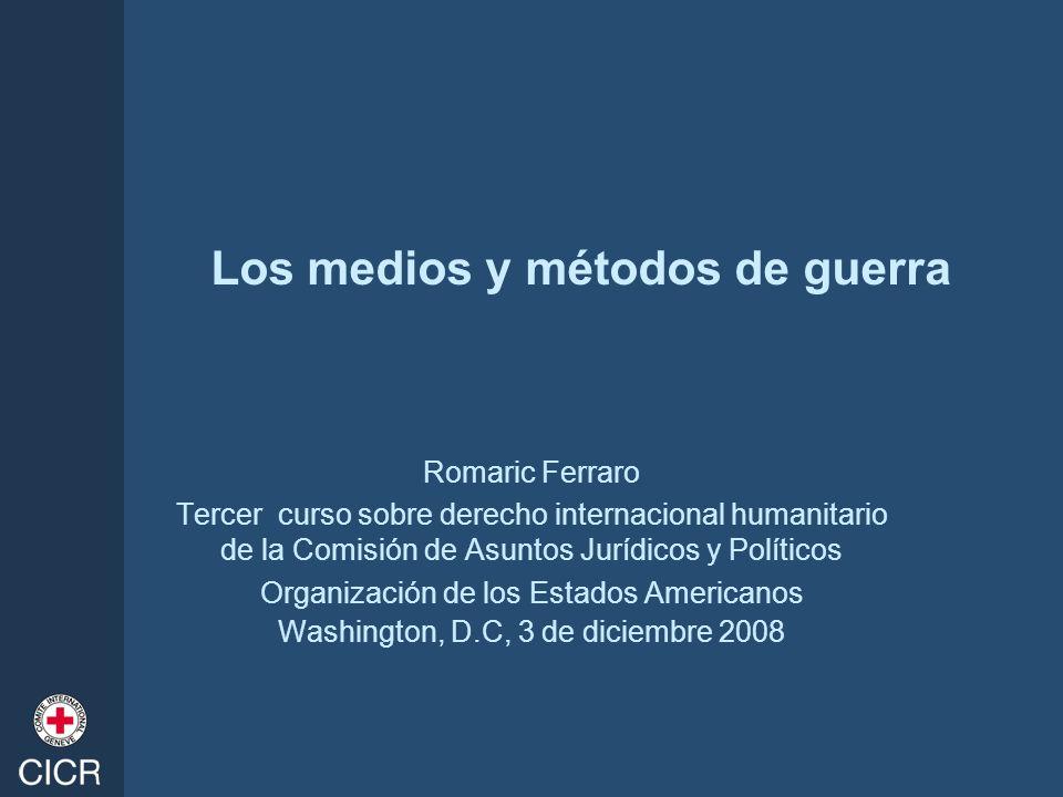 Los medios y métodos de guerra Romaric Ferraro Tercer curso sobre derecho internacional humanitario de la Comisión de Asuntos Jurídicos y Políticos Or