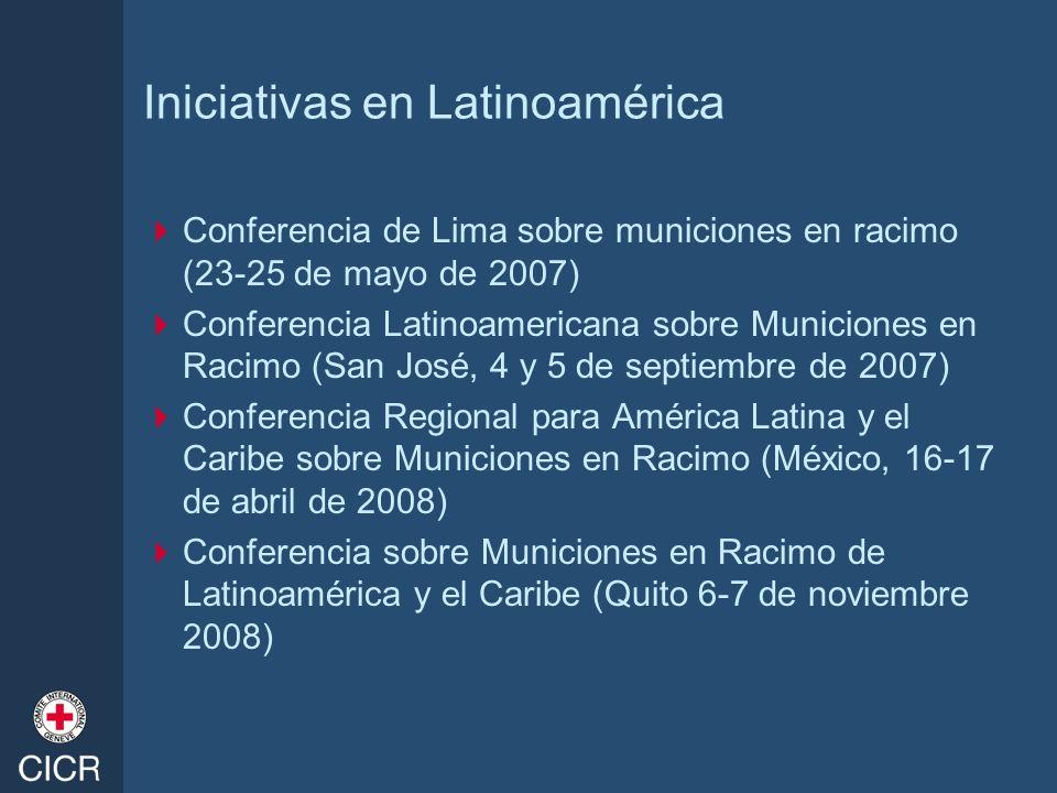 Iniciativas en Latinoamérica Conferencia de Lima sobre municiones en racimo (23-25 de mayo de 2007) Conferencia Latinoamericana sobre Municiones en Ra