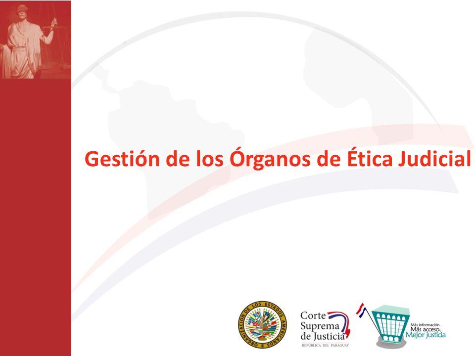 Gestión de los Órganos de Ética Judicial