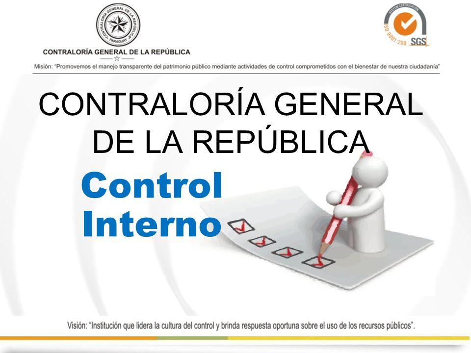 CONTROL INTERNO Mecanismos –Mecanismo del Buen Gobierno - Resoluciones CGR Nºs: 2003/06 y 221/12.
