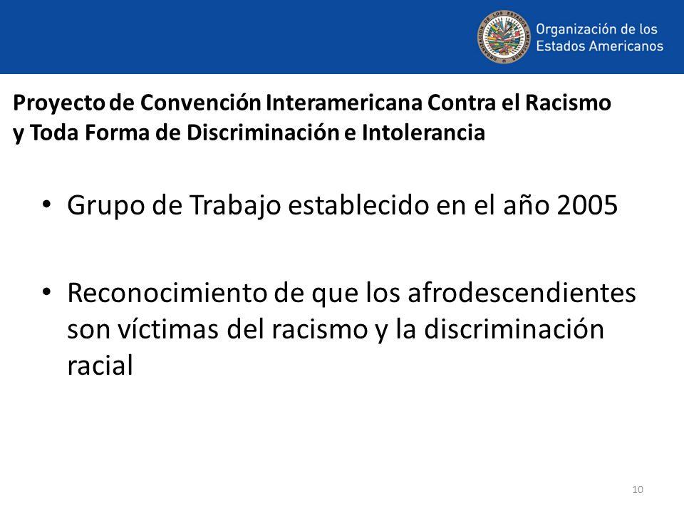 10 Proyecto de Convención Interamericana Contra el Racismo y Toda Forma de Discriminación e Intolerancia Grupo de Trabajo establecido en el año 2005 R