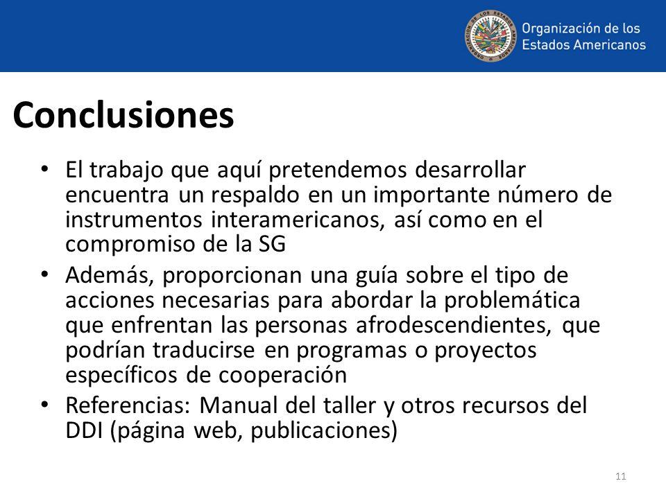 11 Conclusiones El trabajo que aquí pretendemos desarrollar encuentra un respaldo en un importante número de instrumentos interamericanos, así como en