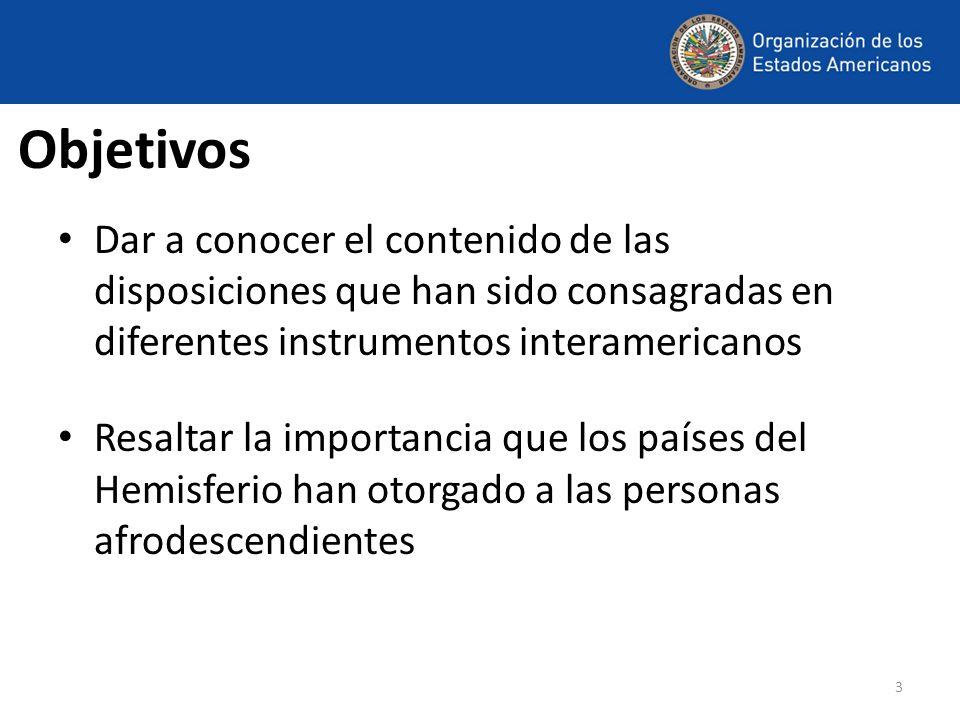 3 Objetivos Dar a conocer el contenido de las disposiciones que han sido consagradas en diferentes instrumentos interamericanos Resaltar la importanci