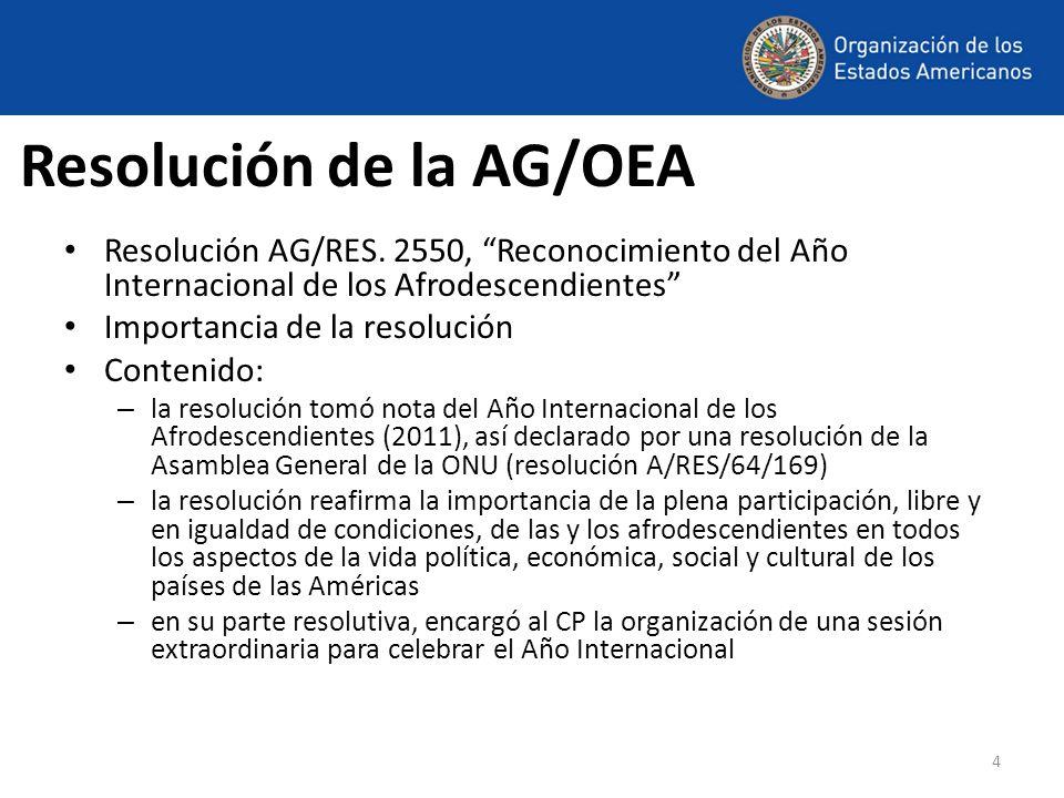 4 Resolución de la AG/OEA Resolución AG/RES. 2550, Reconocimiento del Año Internacional de los Afrodescendientes Importancia de la resolución Contenid