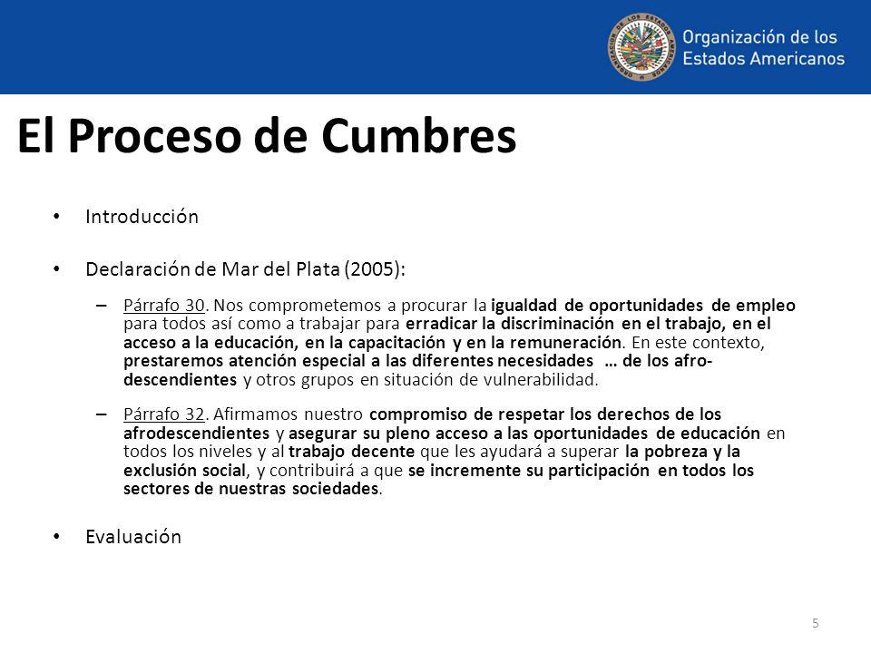 5 El Proceso de Cumbres Introducción Declaración de Mar del Plata (2005): – Párrafo 30. Nos comprometemos a procurar la igualdad de oportunidades de e