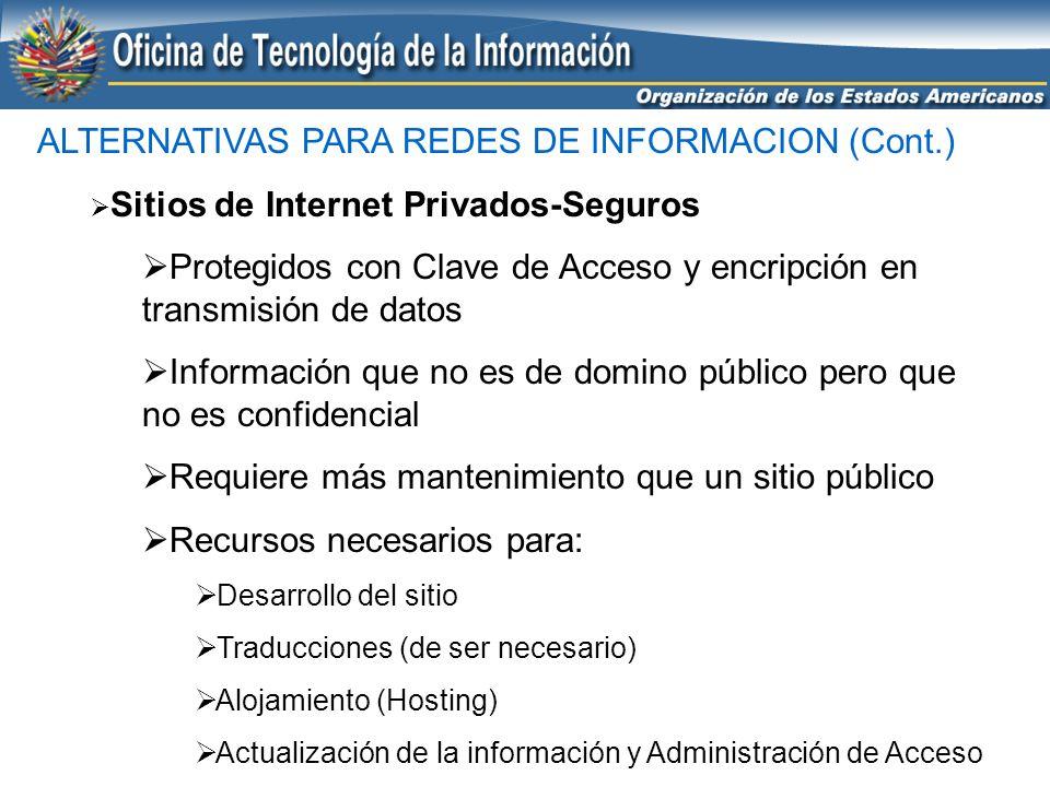 ALTERNATIVAS PARA REDES DE INFORMACION (Cont.) Sitios de Internet Privados-Seguros Protegidos con Clave de Acceso y encripción en transmisión de datos