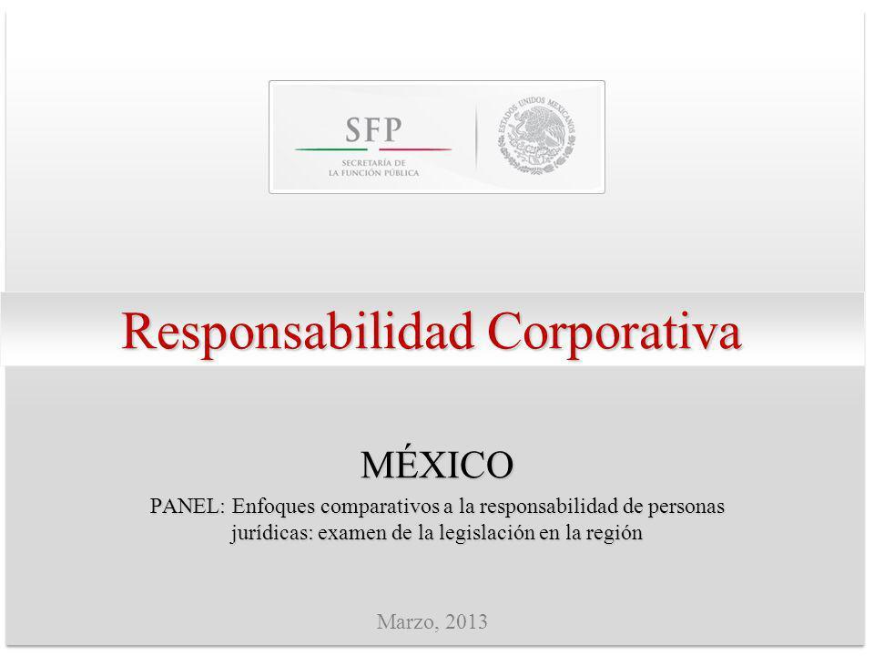 Responsabilidad Corporativa MÉXICO PANEL: Enfoques comparativos a la responsabilidad de personas jurídicas: examen de la legislación en la región Marz
