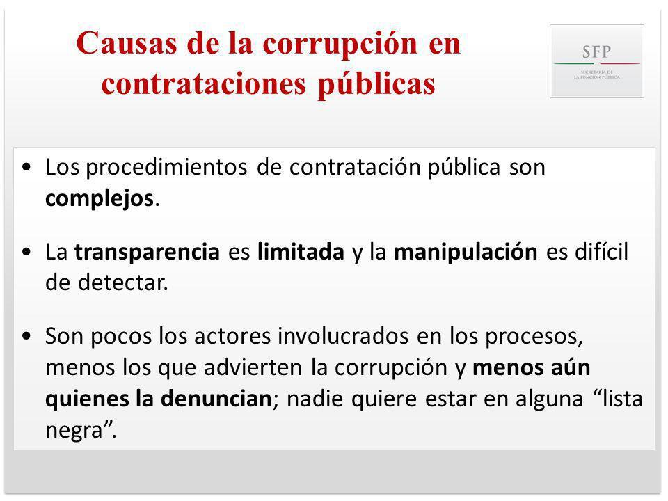 Causas de la corrupción en contrataciones públicas Los procedimientos de contratación pública son complejos. La transparencia es limitada y la manipul
