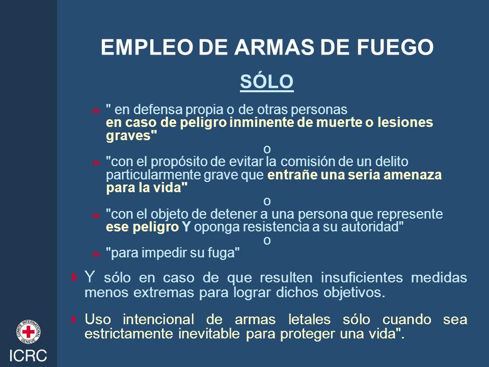 EMPLEO DE ARMAS DE FUEGO SÓLO