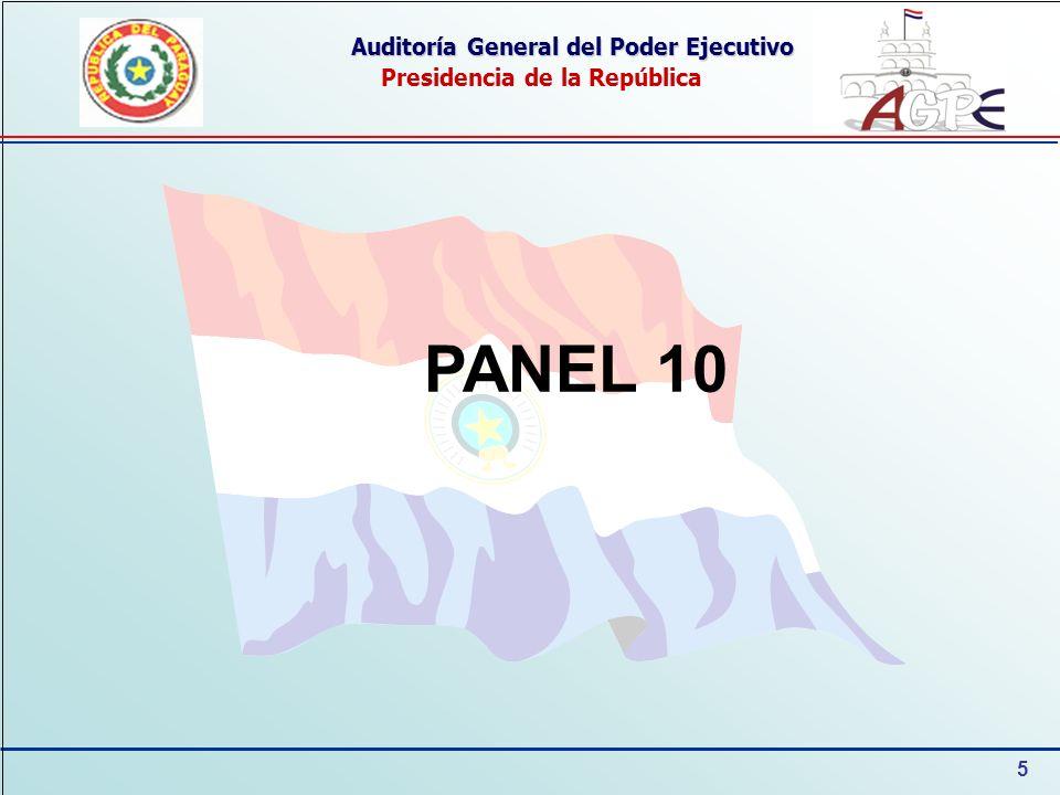 5 Auditoría General del Poder Ejecutivo Presidencia de la República PANEL 10