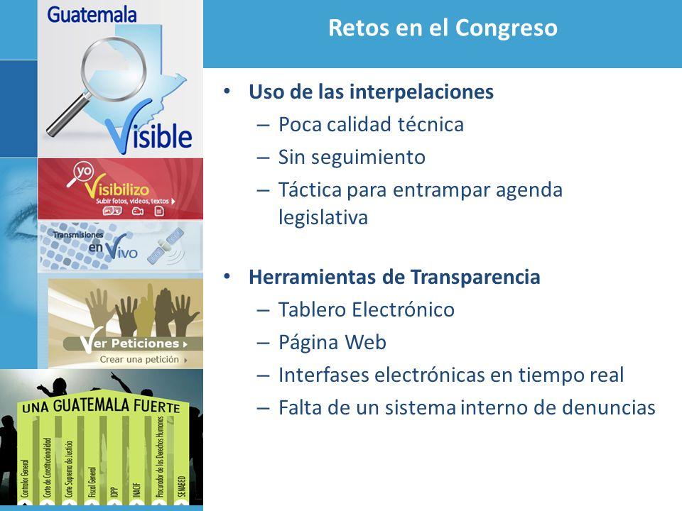 Retos en el Congreso Uso de las interpelaciones – Poca calidad técnica – Sin seguimiento – Táctica para entrampar agenda legislativa Herramientas de T