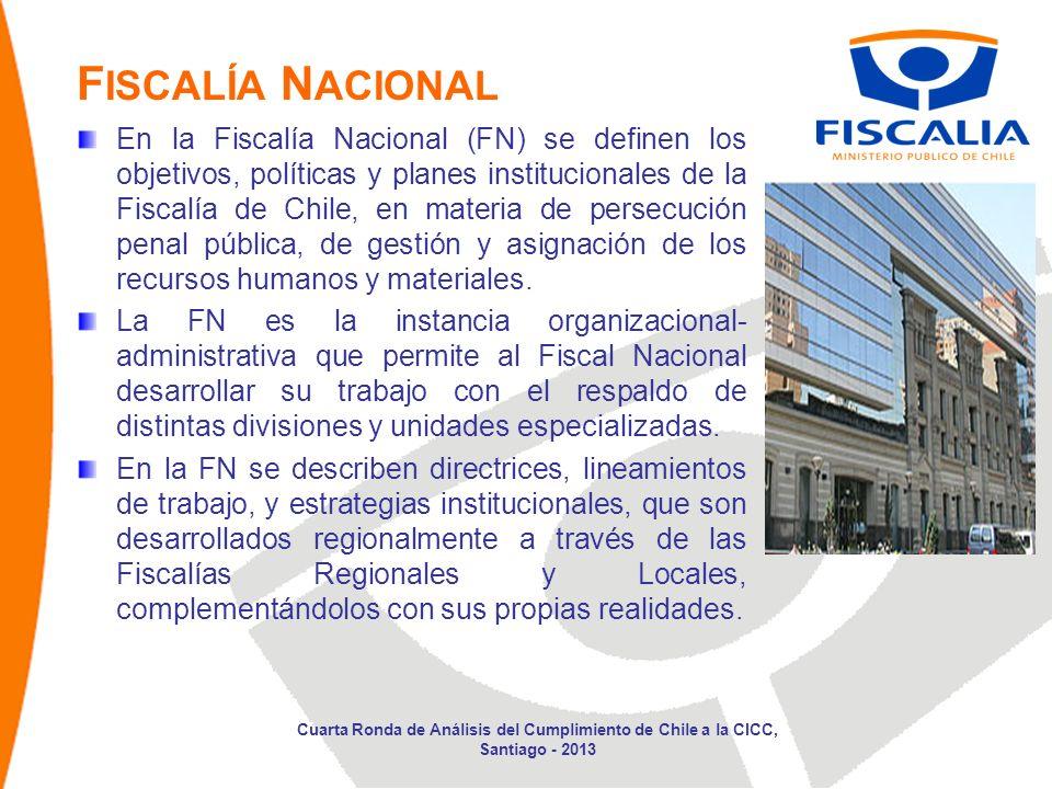 En la Fiscalía Nacional (FN) se definen los objetivos, políticas y planes institucionales de la Fiscalía de Chile, en materia de persecución penal pública, de gestión y asignación de los recursos humanos y materiales.