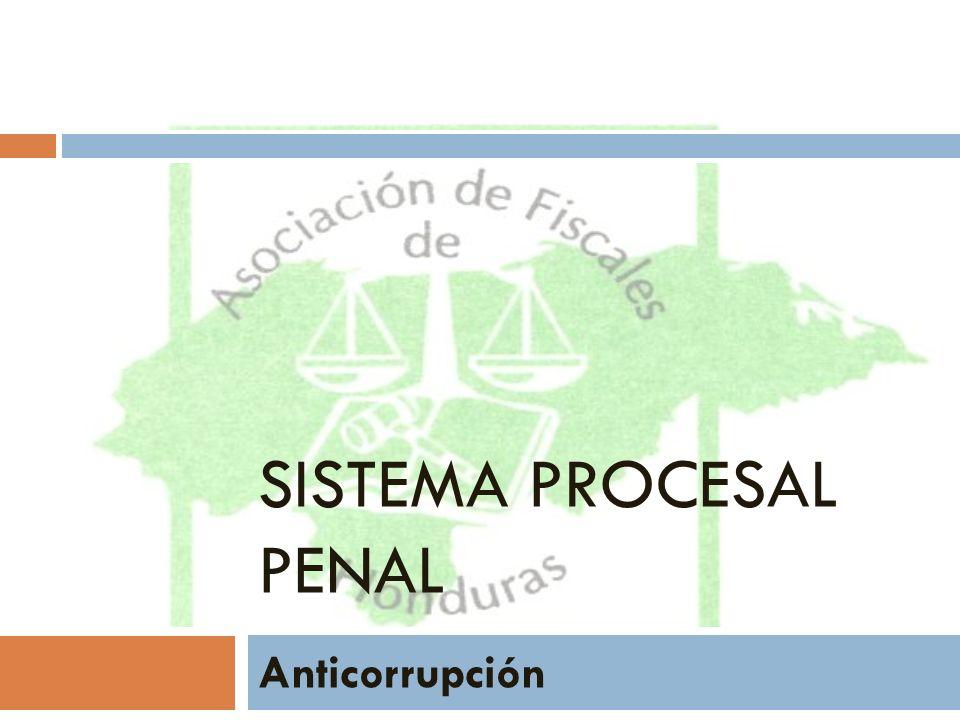 SISTEMA PROCESAL PENAL Anticorrupción
