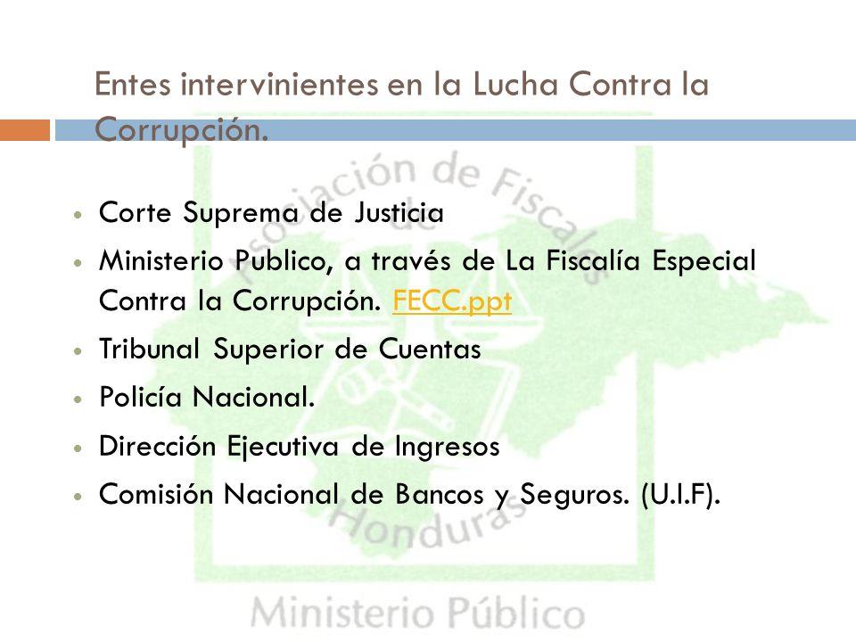 Entes intervinientes en la Lucha Contra la Corrupción. Corte Suprema de Justicia Ministerio Publico, a través de La Fiscalía Especial Contra la Corrup