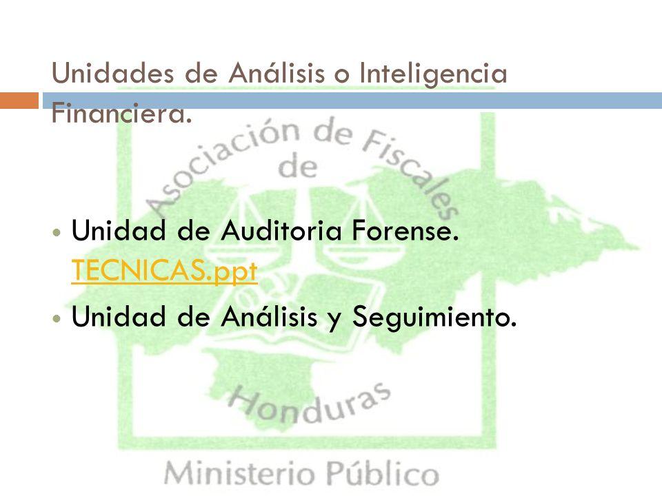 Unidades de Análisis o Inteligencia Financiera. Unidad de Auditoria Forense. TECNICAS.ppt TECNICAS.ppt Unidad de Análisis y Seguimiento.
