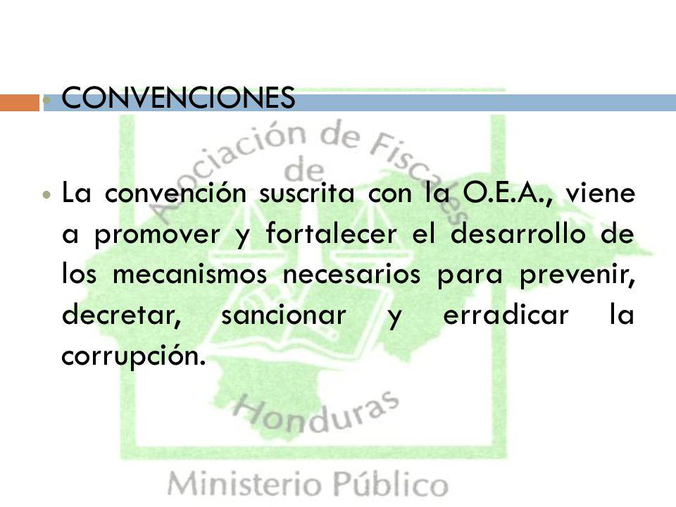 CONVENCIONES La convención suscrita con la O.E.A., viene a promover y fortalecer el desarrollo de los mecanismos necesarios para prevenir, decretar, s