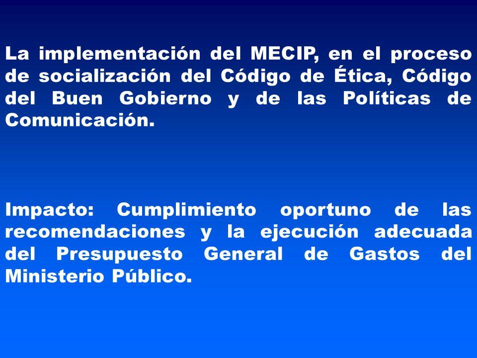 La implementación del MECIP, en el proceso de socialización del Código de Ética, Código del Buen Gobierno y de las Políticas de Comunicación.