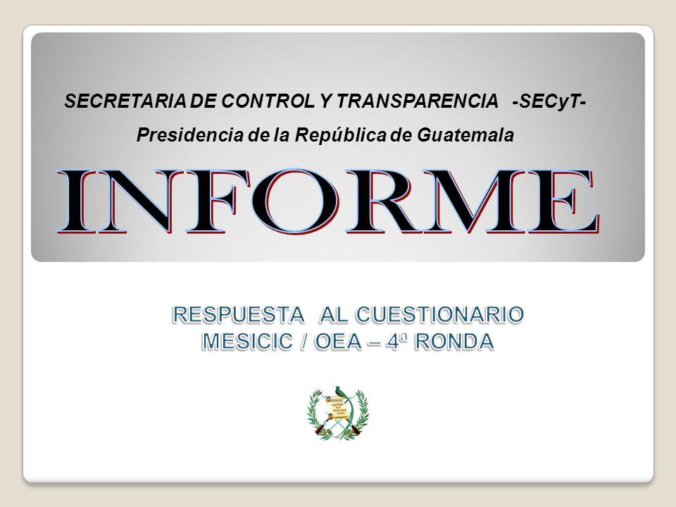 SECRETARIA DE CONTROL Y TRANSPARENCIA -SECyT- Presidencia de la República de Guatemala