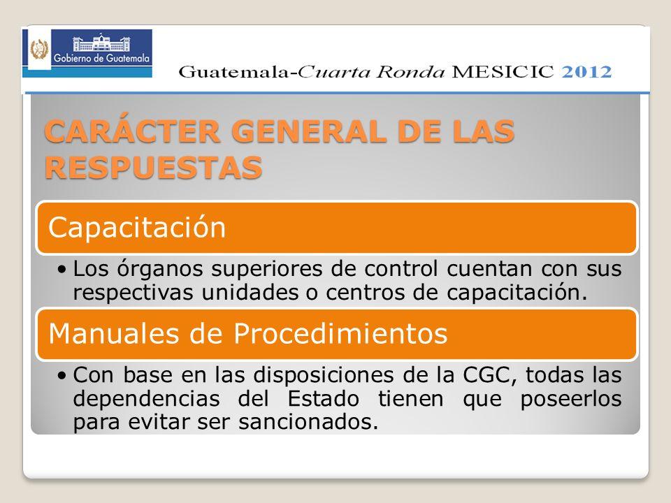 CARÁCTER GENERAL DE LAS RESPUESTAS Capacitación Los órganos superiores de control cuentan con sus respectivas unidades o centros de capacitación. Manu