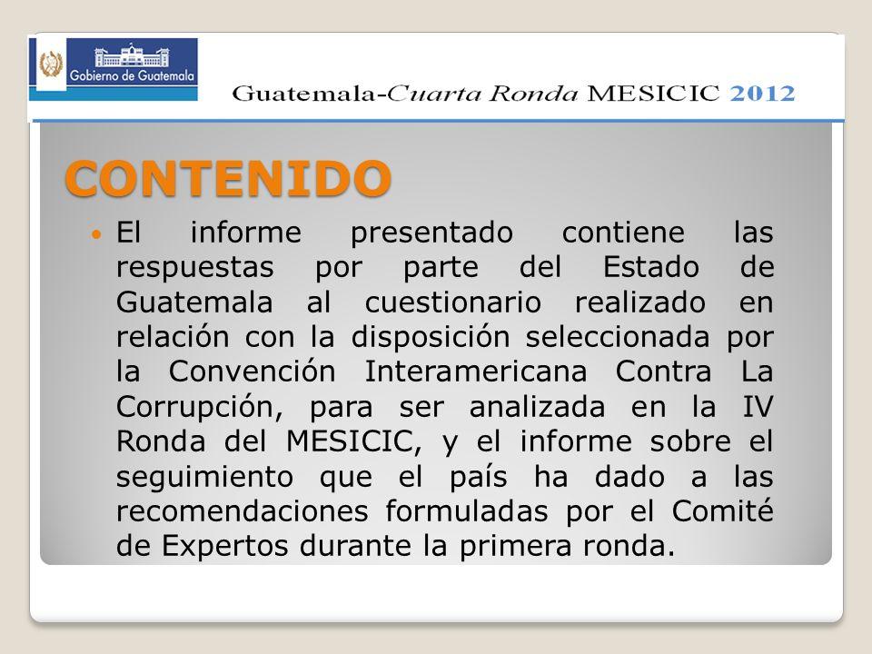 CONTENIDO El informe presentado contiene las respuestas por parte del Estado de Guatemala al cuestionario realizado en relación con la disposición sel