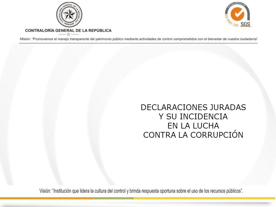 DECLARACIONES JURADAS Y SU INCIDENCIA EN LA LUCHA CONTRA LA CORRUPCIÓN