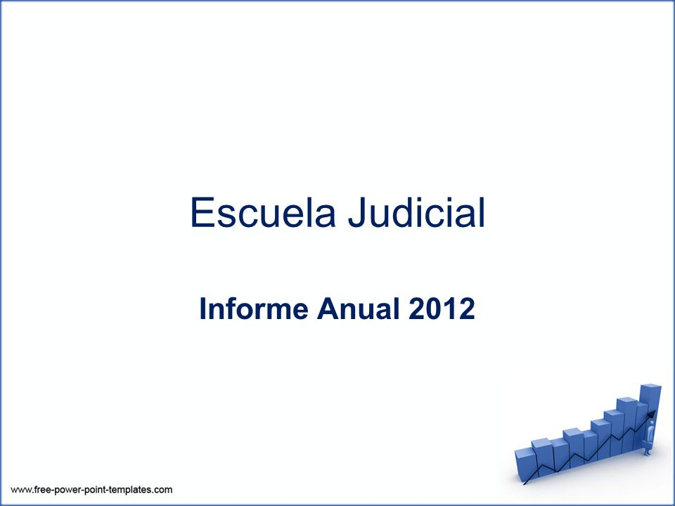 Escuela Judicial Informe Anual 2012