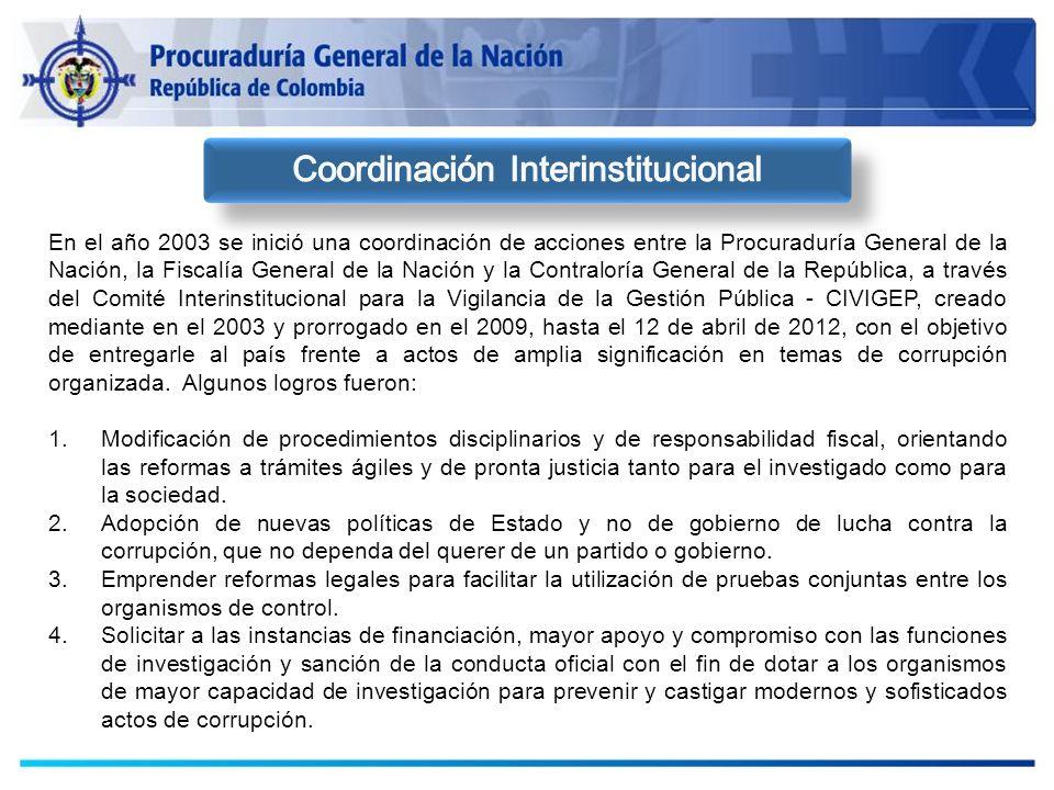 En el año 2003 se inició una coordinación de acciones entre la Procuraduría General de la Nación, la Fiscalía General de la Nación y la Contraloría Ge