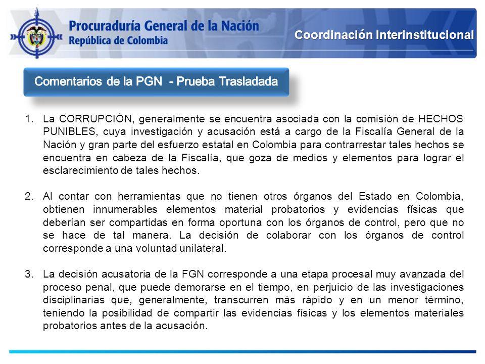 Coordinación Interinstitucional 1.La CORRUPCIÓN, generalmente se encuentra asociada con la comisión de HECHOS PUNIBLES, cuya investigación y acusación