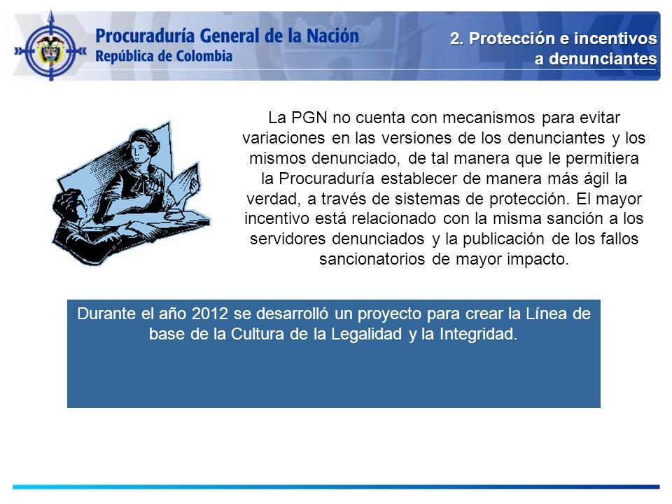 2. Protección e incentivos a denunciantes La PGN no cuenta con mecanismos para evitar variaciones en las versiones de los denunciantes y los mismos de
