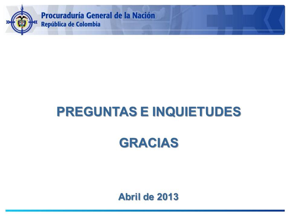 PREGUNTAS E INQUIETUDES GRACIAS Abril de 2013
