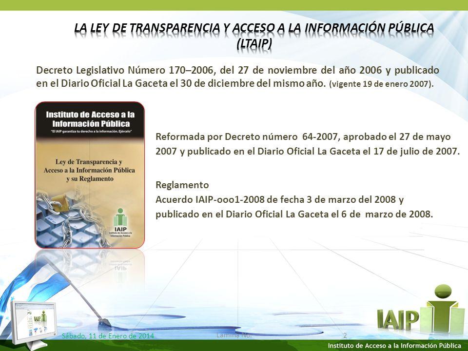 Decreto Legislativo Número 170–2006, del 27 de noviembre del año 2006 y publicado en el Diario Oficial La Gaceta el 30 de diciembre del mismo año.
