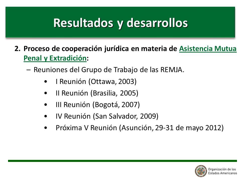 2. Proceso de cooperación jurídica en materia de Asistencia Mutua Penal y Extradición: –Reuniones del Grupo de Trabajo de las REMJA. I Reunión (Ottawa