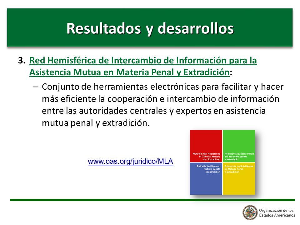 3. Red Hemisférica de Intercambio de Información para la Asistencia Mutua en Materia Penal y Extradición: –Conjunto de herramientas electrónicas para