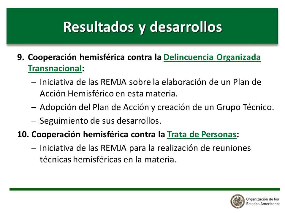 9. Cooperación hemisférica contra la Delincuencia Organizada Transnacional: –Iniciativa de las REMJA sobre la elaboración de un Plan de Acción Hemisfé
