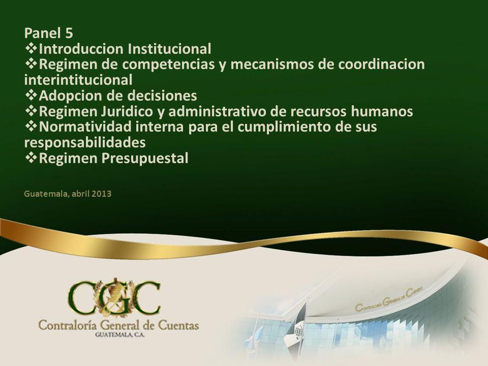 Panel 5 Introduccion Institucional Regimen de competencias y mecanismos de coordinacion interintitucional Adopcion de decisiones Regimen Juridico y ad