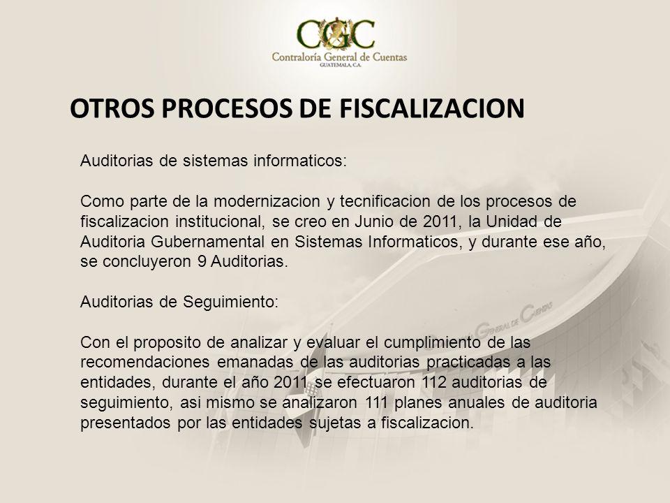 OTROS PROCESOS DE FISCALIZACION Auditorias de sistemas informaticos: Como parte de la modernizacion y tecnificacion de los procesos de fiscalizacion i