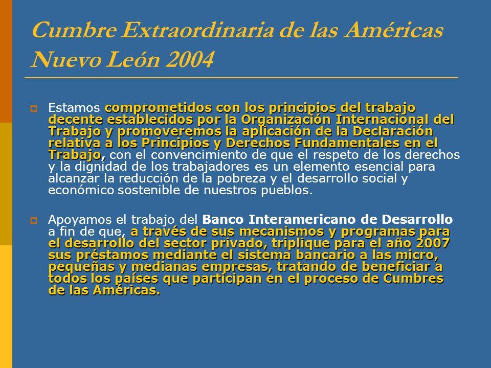 Cumbre Extraordinaria de las Américas Nuevo León 2004 comprometidos con los principios del trabajo decente establecidos por la Organización Internacio