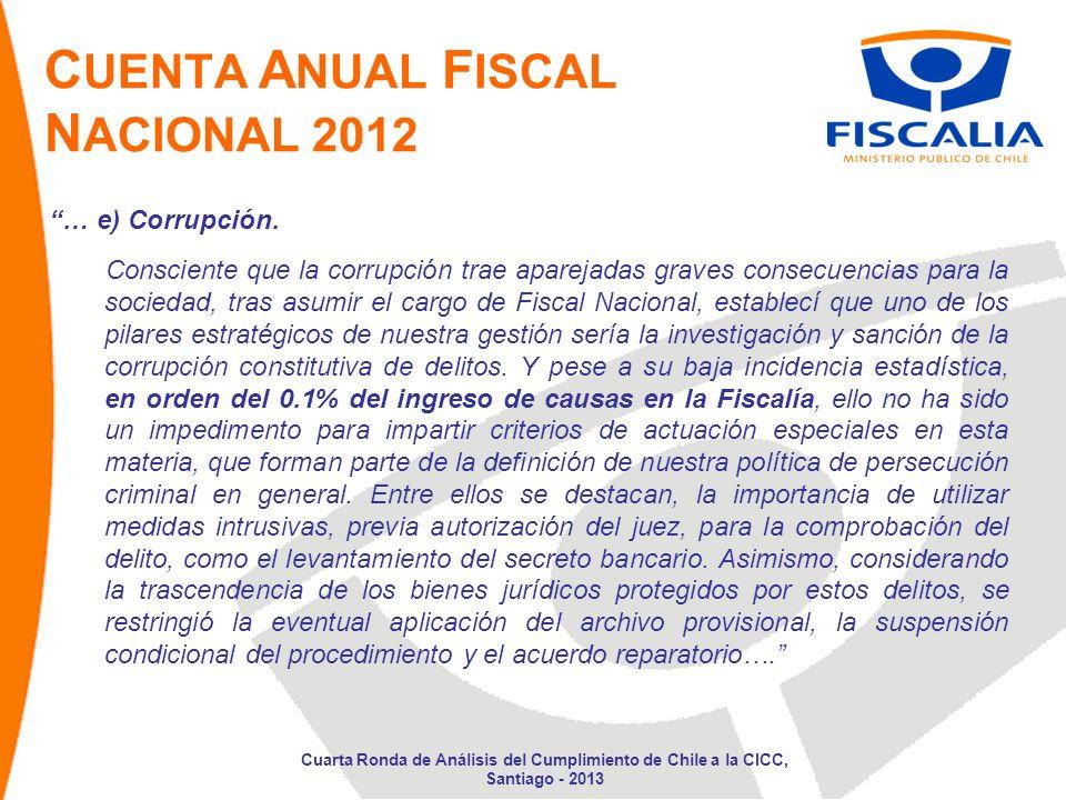 C UENTA A NUAL F ISCAL N ACIONAL 2012 Consciente que la corrupción trae aparejadas graves consecuencias para la sociedad, tras asumir el cargo de Fisc