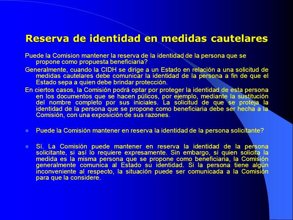 Reserva de identidad en medidas cautelares Puede la Comision mantener la reserva de la identidad de la persona que se propone como propuesta beneficiaria.