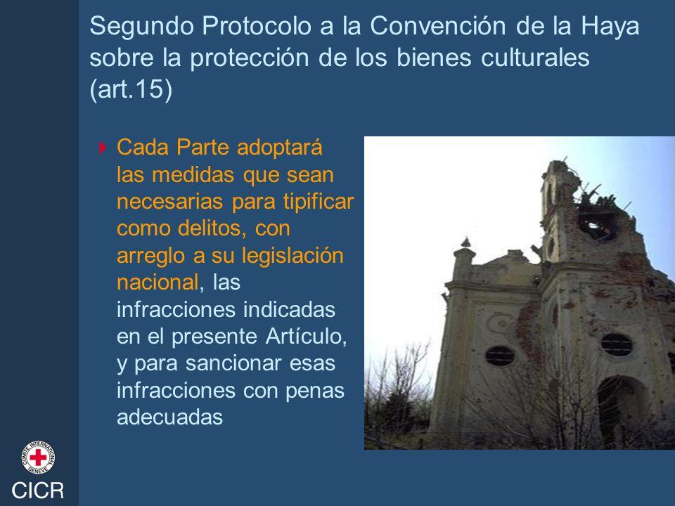 Segundo Protocolo a la Convención de la Haya sobre la protección de los bienes culturales (art.15) Cada Parte adoptará las medidas que sean necesarias