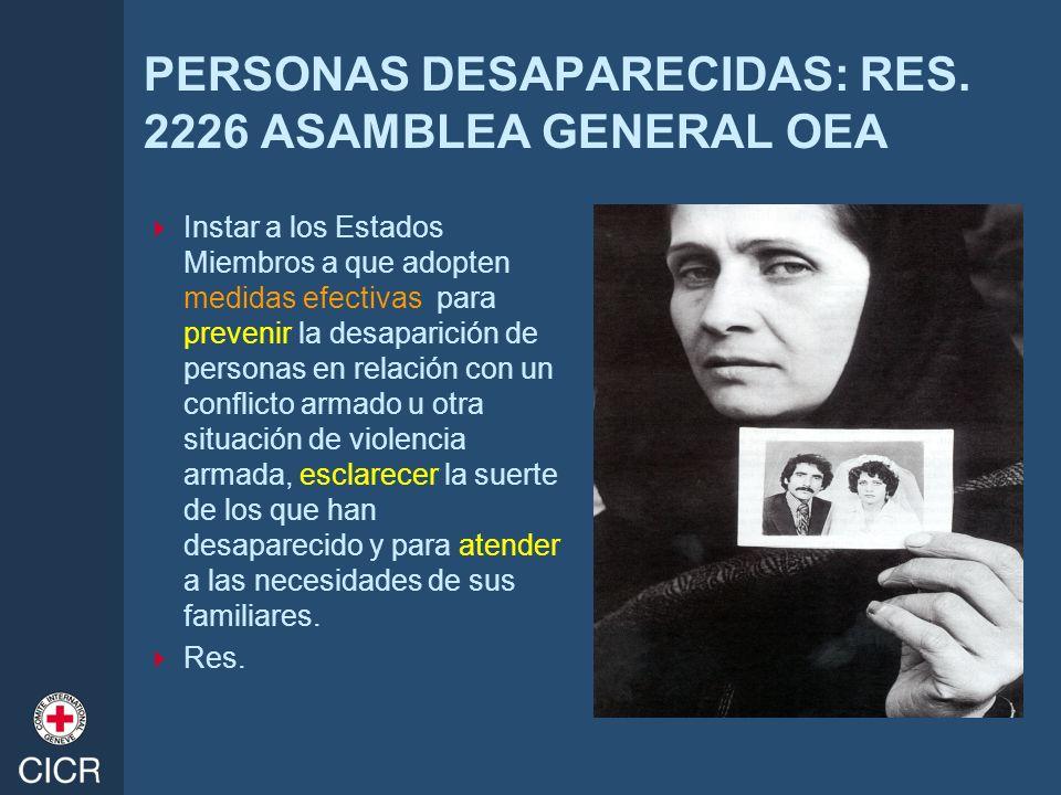 PERSONAS DESAPARECIDAS: RES. 2226 ASAMBLEA GENERAL OEA Instar a los Estados Miembros a que adopten medidas efectivas para prevenir la desaparición de