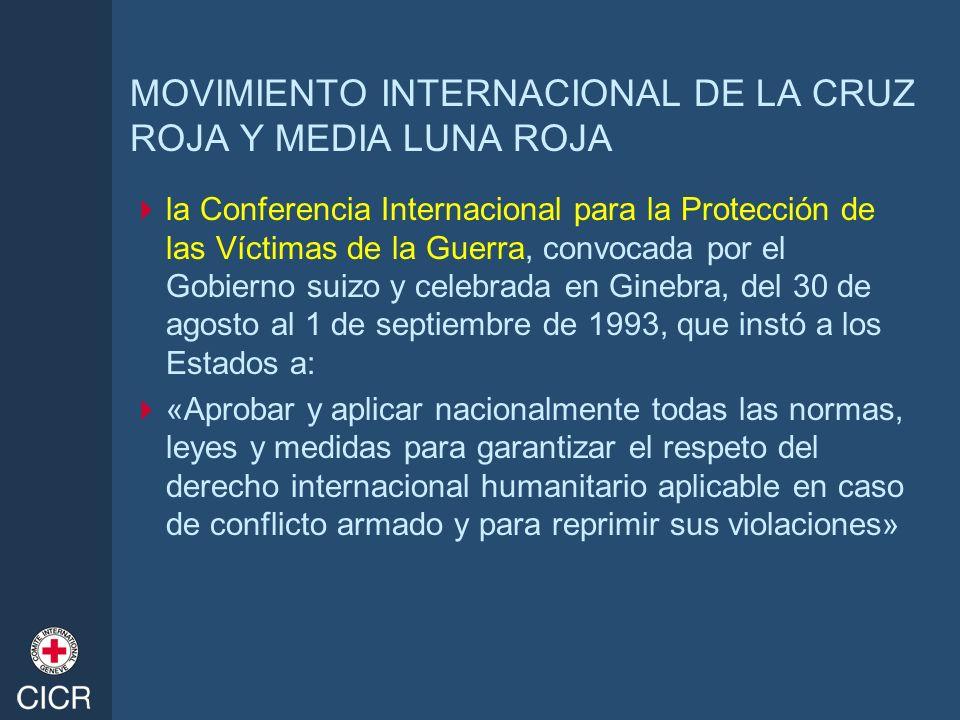MOVIMIENTO INTERNACIONAL DE LA CRUZ ROJA Y MEDIA LUNA ROJA la Conferencia Internacional para la Protección de las Víctimas de la Guerra, convocada por