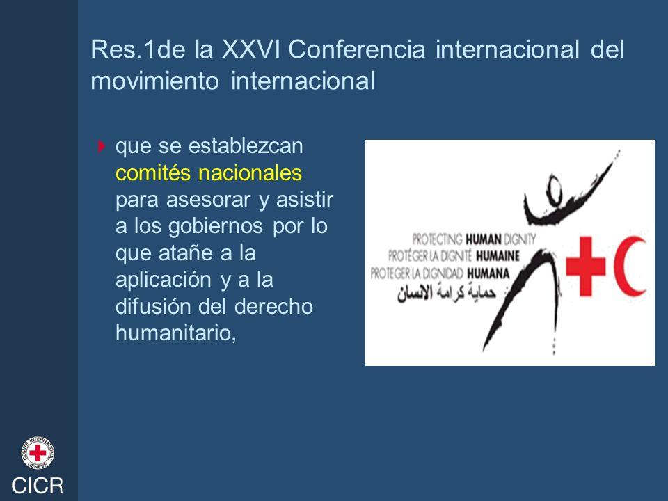 Res.1de la XXVI Conferencia internacional del movimiento internacional que se establezcan comités nacionales para asesorar y asistir a los gobiernos p