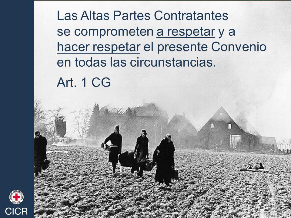 Las Altas Partes Contratantes se comprometen a respetar y a hacer respetar el presente Convenio en todas las circunstancias. Art. 1 CG