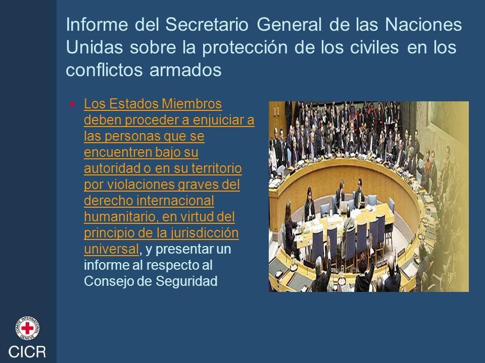 Informe del Secretario General de las Naciones Unidas sobre la protección de los civiles en los conflictos armados Los Estados Miembros deben proceder