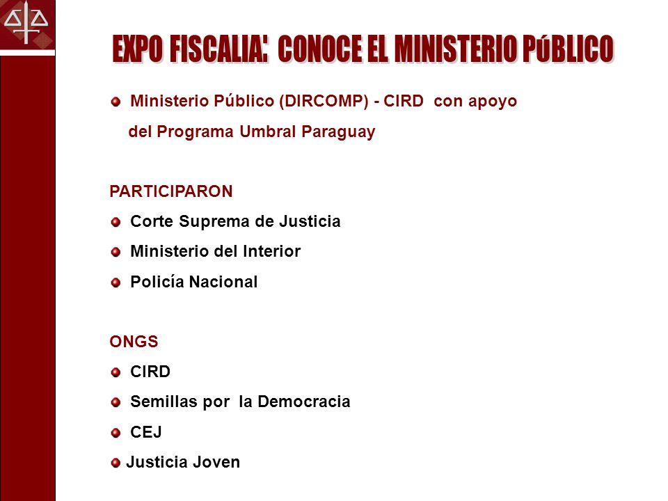 Ministerio Público (DIRCOMP) - CIRD con apoyo del Programa Umbral Paraguay PARTICIPARON Corte Suprema de Justicia Ministerio del Interior Policía Naci