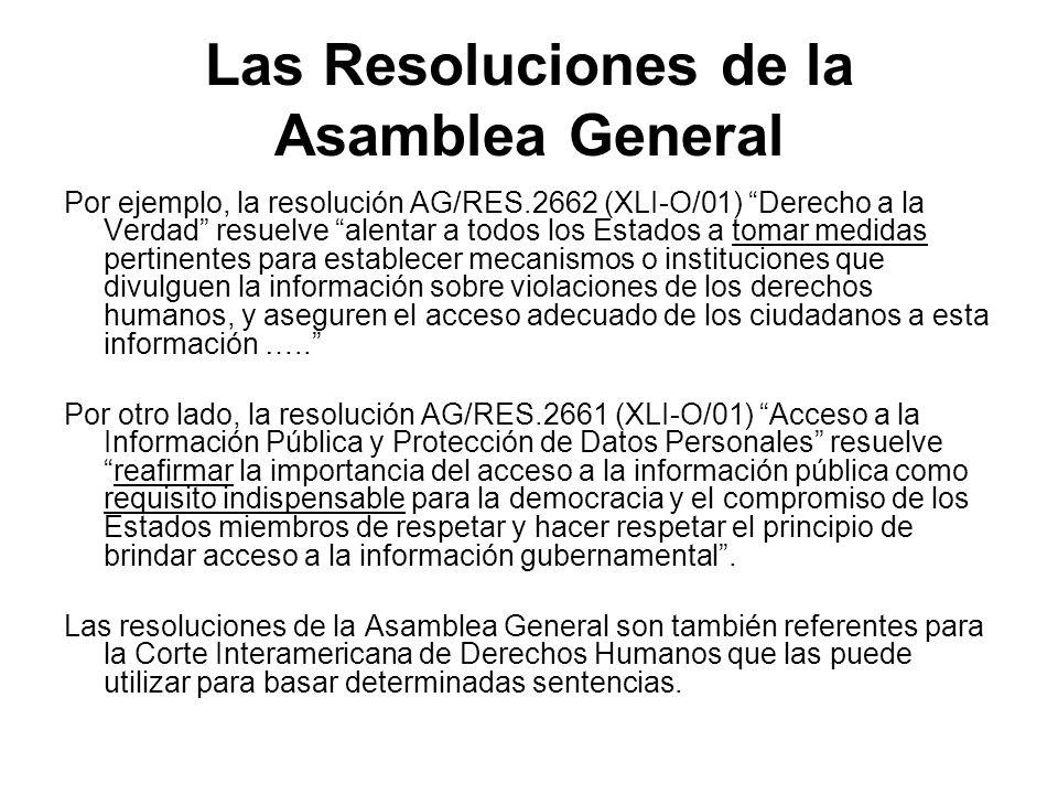 Las Resoluciones de la Asamblea General Por ejemplo, la resolución AG/RES.2662 (XLI-O/01) Derecho a la Verdad resuelve alentar a todos los Estados a t
